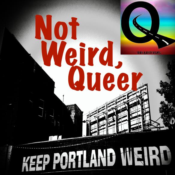 Keep_Portland_Weird-MasterwithNWQ_Fotor